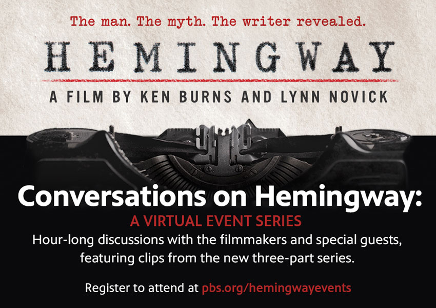Conversations on Hemingway Virtual Series. Register to attend at pbs.org/hemingwayevents